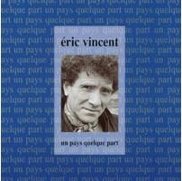 CD Un pays quelque part Eric Vincent